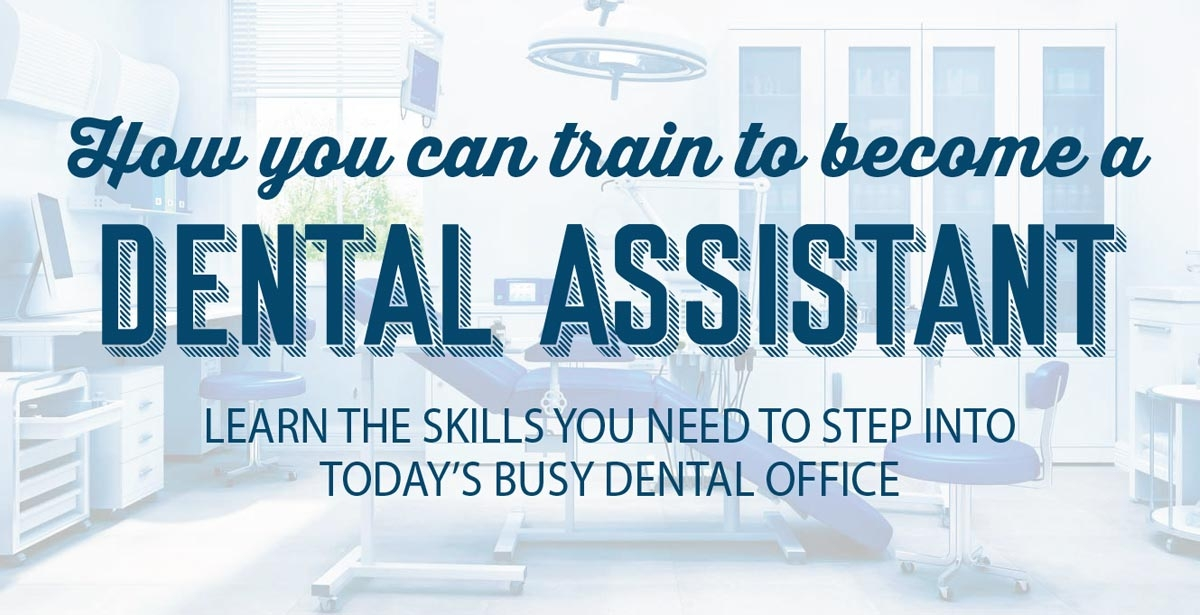 How you can train to become a dental assistant
