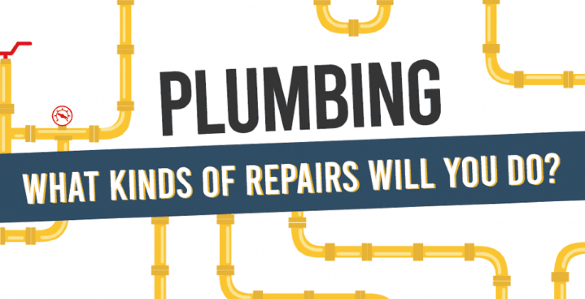 Plumbing: What Kinds of Repairs Will You Do?